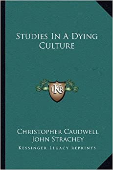 Studies in a Dying Culture