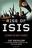 Rise of ISIS, Jay Sekulow, 1501105132