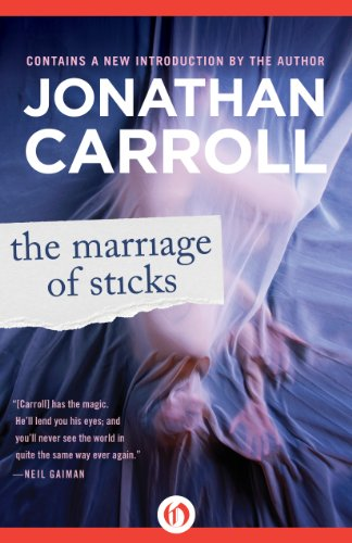 The Marriage of Sticks by [Carroll, Jonathan]