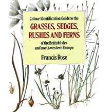 Colour Identification Guide To The Grasses Rushes