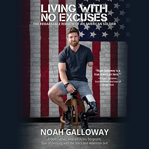 Living with No Excuses: The Remarkable Rebirth of an American Soldier by Hachette Audio