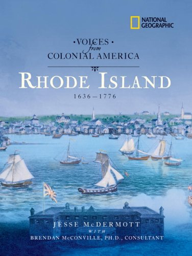 Read Online Voices from Colonial America: Rhode Island 1636-1776 (National Geographic Voices from ColonialAmerica) PDF