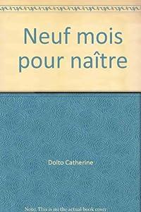 """Afficher """"Neuf mois pour naître"""""""