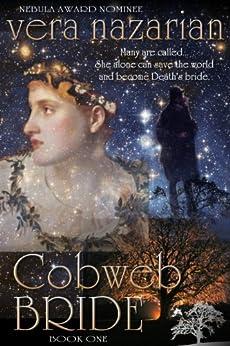 Cobweb Bride (Cobweb Bride Trilogy Book 1) by [Nazarian, Vera]
