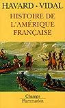 Histoire de l'Amérique française par Havard