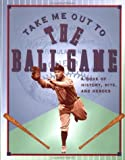 Take Me Out to the Ballgame, Ariel Books Staff and Unknown, 0836247329