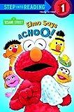 Elmo Says Achoo!, Sarah Albee, 0375903119
