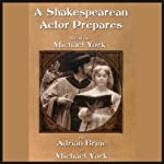 A Shakespearean Actor Prepares | Adrian Brine,Michael York