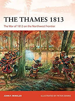 Download PDF The Thames 1813 - The War of 1812 on the Northwest Frontier