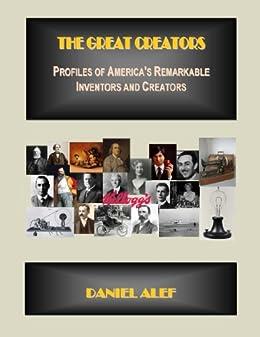 Amazon the great creators profiles of americas remarkable the great creators profiles of americas remarkable inventors and innovators volume 1 by daniel fandeluxe Choice Image