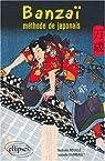 Banzaï ! Méthode de japonais par Rouillé
