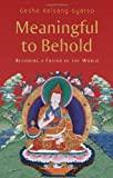Meaningful to Behold, Geshe Kelsang Gyatso, 095487904X