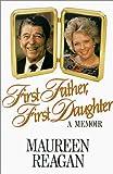 First Father, First Daughter, Maureen Reagan, 0316736368