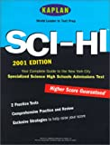 Kaplan SCI-HI Admissions Test 2001, Kaplan Educational Center Staff, 0743201817