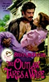 The Outlaw Takes a Wife, Sylvia McDaniel and Kensington Publishing Corporation Staff, 0821767666