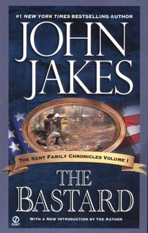 The Bastard (The Kent Family Chronicles)