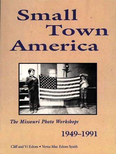 Small Town America: The Missouri Photo Workshops 1949-1991