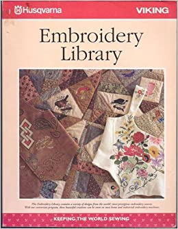 Husqvarna Viking Embroidery Library Volume 3 No Author Listed