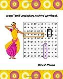 Learn Tamil Vocabulary Activity Workbook, Dinesh Verma, 1461001641