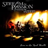 Live In The Real World by Stream Of Passion (2006-07-18)