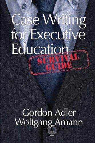 Case Writing For Executive Education: A Survival Guide pdf epub