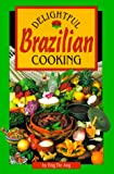 Delightful Brazilian Cooking, Eng Tie Ang, 0962781029