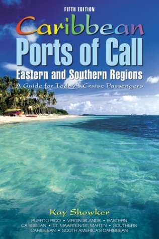 Caribbean Ports of Call: Eastern and Southern Regions, 5th: A Guide for Today's Cruise Passengers (Best Eastern Caribbean Islands)
