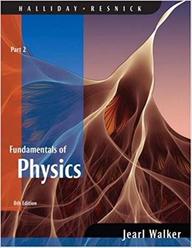 Fundamentals of Physics, Part 2, 8th Edition
