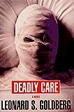 Deadly Care, Leonard S. Goldberg, 0525940928