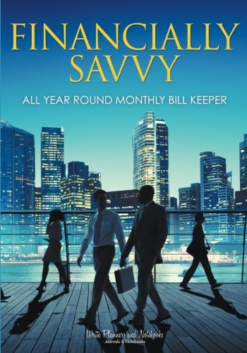 Financially Savvy : All Year Round Monthly Bill Keeper ebook