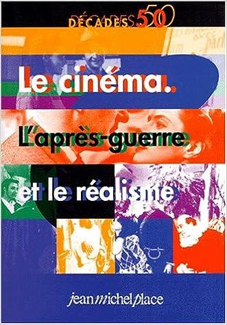 Le cinéma. L'après-guerre et le réalisme pdf