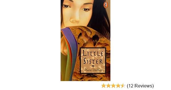 Little Sister: Kara Dalkey: 9780140386318: Amazon com: Books