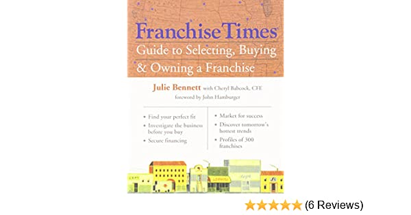 Franchise Times Guide To Selecting Buying Owning A Paperback February 5 2008