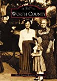 Worth County, Worth County Historical Society Staff, 0738515388
