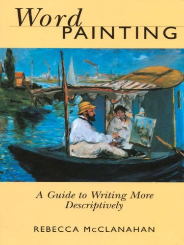 Word Painting: A Guide to Writing More Descriptively