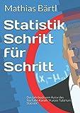 """Statistik Schritt für Schritt: Das Lehrbuch vom Autor des YouTube-Kanals """"Kurzes Tutorium Statistik"""""""