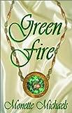 Green Fire, Monette Michaels, 1553164822