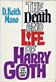 The Death and Life of Harry Goth, D. Keith Mano, 0394468333