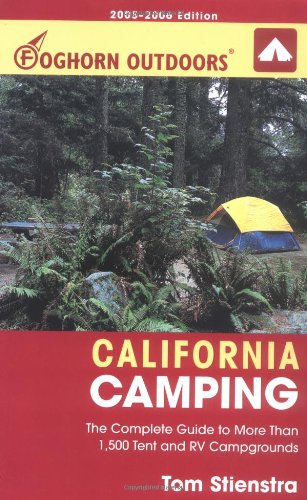 - Foghorn Outdoors California Camping: The Complete Guide to More Than 1,500 Tent and RV Campgrounds