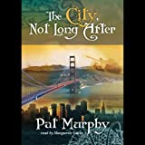 The City, Not Long After by Pat Murphy front cover