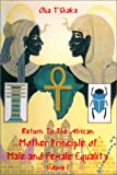 img - for Return to the African Mother Principle of Male and Female Equality book / textbook / text book