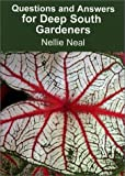 Questions and Answers for Deep South Gardeners, Nellie Neal, 189344306X