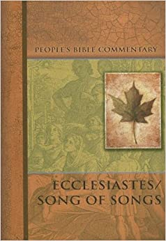 Ecclesiastes/Song of Songs (People's Bible Commentary)