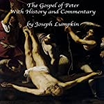 The Gospel of Peter with History and Commentary | Joseph Lumpkin