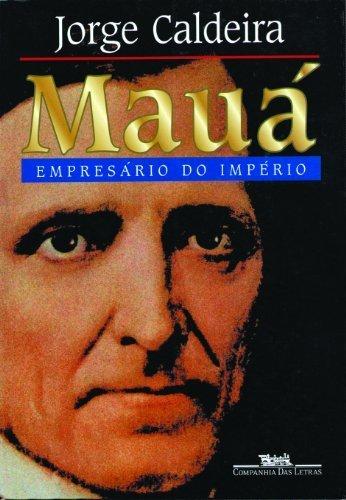 Mauá: Empresário do Império (Portuguese Edition) - Caldeira, Jorge