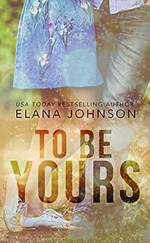 To Be Yours: YA Contemporary Romance by [Johnson, Elana]