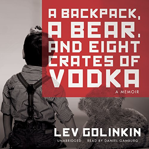 A Backpack, A Bear, and Eight Crates of Vodka: Library Edtion