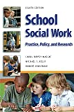 School Social Work, Eighth Edition: Practice, Policy, and Research