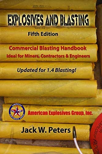 Explosives and Blasting: Commercial Blasting Handbook Ideal for Miners, Contractors & Engineers