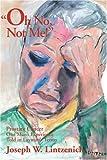 Oh No, Not Me!, Joseph W. Lintzenich, 0595150713